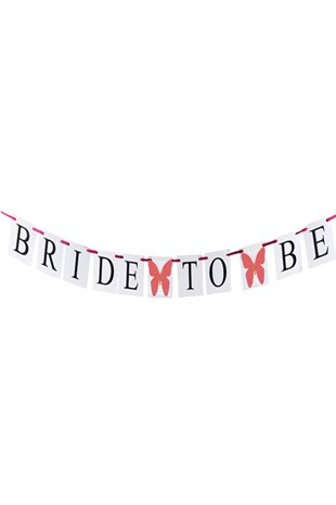 Bride To Be Bekarlığa Veda Banner Kelebek